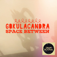 Gokulacandra - Space Between