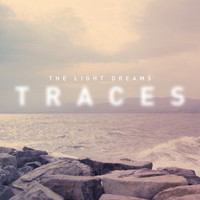 The Light Dreams - Traces