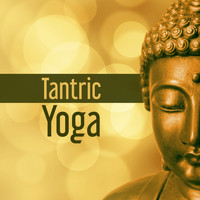 Chakra's Dream - Tantric Yoga – Relaxing Music, Yoga Practice, Trantra, Pilates, Deep Meditation