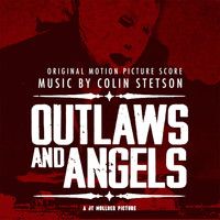 Colin Stetson - Outlaws and Angels - Original Motion Picture Score