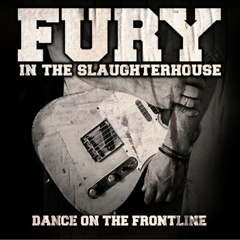 Fury In The Slaughterhouse - Dance on the Frontline