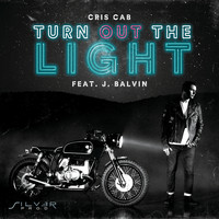 Cris Cab feat. J. Balvin - Turn Out The Light