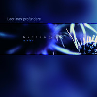 Lacrimas Profundere - Burning: A Wish