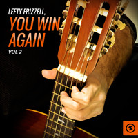 Lefty Frizzell - Lefty Frizzell, You Win Again, Vol. 2