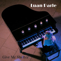 Luan Parle - Give Me Shelter