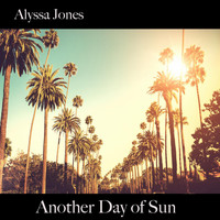 Alyssa Jones - Another Day of Sun