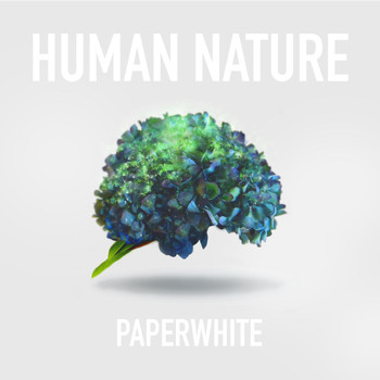 Paperwhite - Human Nature