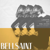 Bell - Losing My Religion (Tom & Collins Remix)