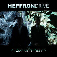 Heffron Drive - The Slow Motion - EP