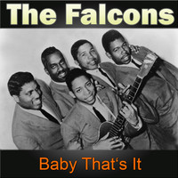 The Falcons - Baby That's It
