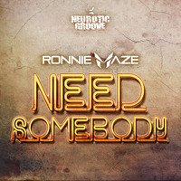 Ronnie Maze - Need Somebody