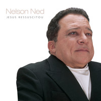 Nelson Ned - Jesus Ressuscitou