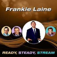 Frankie Laine - Ready, Steady, Stream