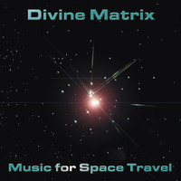 Divine Matrix - Music for Space Travel
