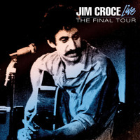 Jim Croce - Live - The Final Tour