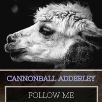 Cannonball Adderley - Follow Me