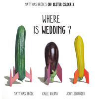 Matthias Bröde's Oh!KesterOsloer3 - Where Is Wedding?