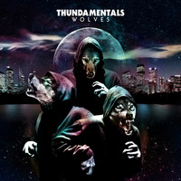 Thundamentals - Wolves (Explicit)