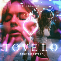 Tove Lo - True Disaster (The Remixes [Explicit])