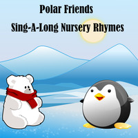 Songs For Children - Polar Friends Sing A Long Nursery Rhymes
