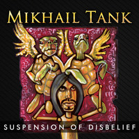 Mikhail Tank - Suspension of Disbelief