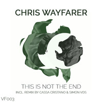 Chris Wayfarer - This Is Not the End