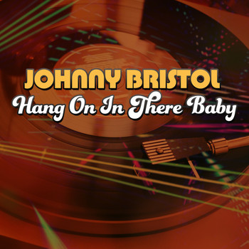 Johnny Bristol - Hang On in There Baby (Rerecorded)