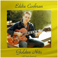 Eddie Cochran - Eddie Cochran Golden Hits (All Tracks Remastered)
