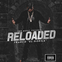 Franco El Gorila - Reloaded (Explicit)