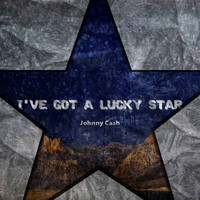 Johnny Cash - I've Got A Lucky Star