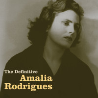Amália Rodrigues - The Definitive Amália Rodrigues