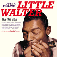 Little Walter - Just a Feeling: 1952 - 1962 Sides