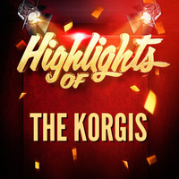 The Korgis - Highlights of the Korgis
