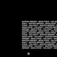 Marten Hørger, Neon Steve - You Don't (Explicit)