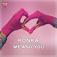 Honka - Me and You