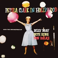 Petula Clark - In Hollywood (With Orchestras of Billy May/Pete King/Don Ralke)