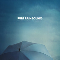 Rain Sounds, White Noise Therapy and Sleep Sounds of Nature - Pure Rain Sounds