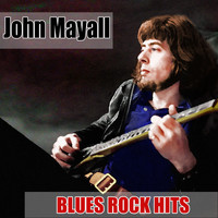 John Mayall - Blues Rock Hits