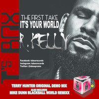 R. Kelly - It's Your World (The First Take)