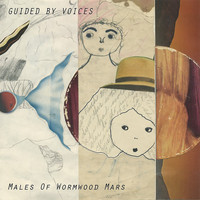Guided By Voices - Males of Wormwood Mars