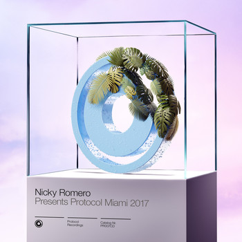 Nicky Romero - Nicky Romero presents Protocol Miami 2017
