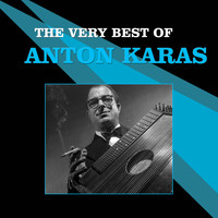 Anton Karas - The Very Best of Anton Karas