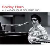 Shirley Horn - At the Gaslight Square 1961 (Live) + Loads of Love [Bonus Track Version]