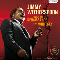 Jimmy Witherspoon - Live at the Renaissance & At Monterey (Bonus Track Version)
