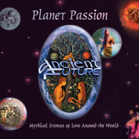 Ancient Future - Planet Passion (30th Anniversary Remastered Edition)