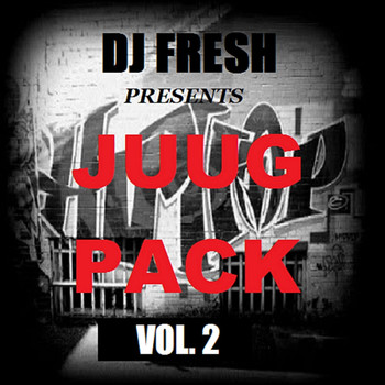 DJ Fresh - Juug Pack Vol. 2 (Explicit)