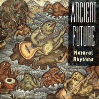 Ancient Future - Natural Rhythms