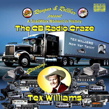 Tex Williams - C B Radio Craze - Now Yer Talkin' (Explicit)