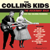 The Collins Kids - The Rockaway Rock: 1955 - 1962 Recordings