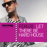 Fergie - Mixmag Presents Fergie: Let There Be Hard House (Explicit)
